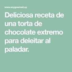 Deliciosa receta de una torta de chocolate extremo para deleitar al paladar.