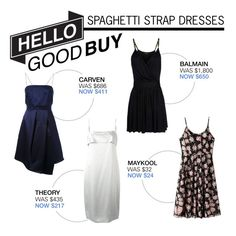 """Hello Good Buy: Spaghetti Strap Dresses"" by polyvore-editorial ❤ liked on Polyvore featuring Carven, Theory, Balmain and HelloGoodBuy"