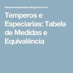 Temperos e Especiarias: Tabela de Medidas e Equivalência