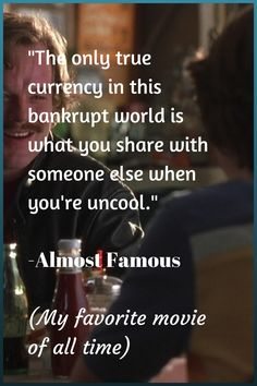 Mandie Loves: Almost Famous Quote- One of the best