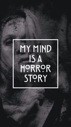 My mind IS a horror story