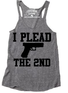LOVEANDWARCLOTHING - I plead the 2nd handgun Top, $24.95 (http://www.loveandwarclothing.com/i-plead-the-2nd-handgun-top/)