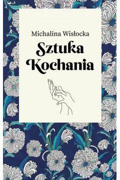 Sztuka kochania Self Publishing, Another World, Book Art, Literature, Perfume, Tapestry, Entertaining, Reading, Cover