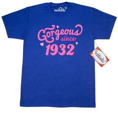 Inktastic 1932 Birth Year Gorgeous T-Shirt Birthday Cute Womens Ladies Pink Date Since Mens Adult Clothing Apparel Tees T-shirts Hws, Size: XL, Blue