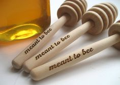 Pretty sure I want a bee/honey themed wedding... how cute are these, with a couple honey sticks, as favors?!?    HONEY Dipper Wedding Favor  - Meant To Bee Engraved Honey Dipper - Set of 15