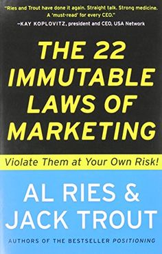 The 22 Immutable Laws of Marketing:  Violate Them at Your Own Risk! by Al Ries http://www.amazon.com/dp/0887306667/ref=cm_sw_r_pi_dp_-fkovb16TM699