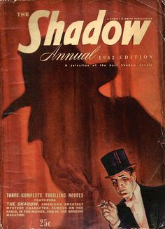 """The Golden Age     BROTHER AND I USED TO LISTEN TO """"THE SHADOW"""" ON THE RADIO…….ALWAYS ENDED WITH: """"ONLY THE SHADOW KNOWS""""………….ccp"""