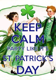 keep calm party like it's St. Patrick's Day / Created with Keep Calm and Carry On for iOS #keepcalm #StPatricksDay