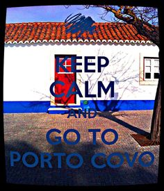 KEEP CALM AND GO TO PORTO COVO - Portugal