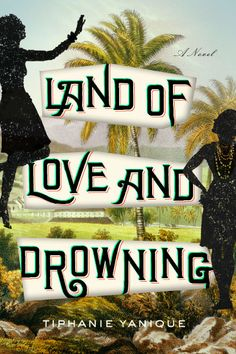"Tiphanie Yanique's ""Land of Love and Drowning"" is set in the Virgin Islands."