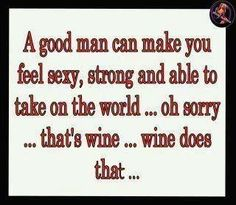 Wine does that!
