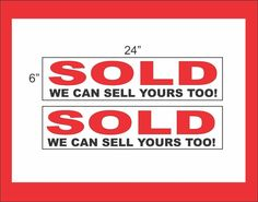 "SOLD WE CAN SELL YOURS 6""x24"" REAL ESTATE RIDER SIGNS Buy 1 Get 1 FREE 2 Sided"