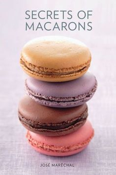 Buy Secrets of Macarons by Jose Marechal at Mighty Ape NZ. Macarons seduce the senses with their delicate crunch and velvet filling. Now, French chef Jose Marechal discloses all the tips and techniques you n. Köstliche Desserts, Delicious Desserts, Dessert Recipes, Green Tea Macarons, Strawberry Macaron, Macaron Cookies, French Macaroons, Macaroon Recipes, Trifle