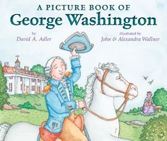 Biography - A Picture Book of George Washington (Picture Book Biography) by David A. Adler and illustrated by John Wallner, Alexandra Wallner I pinned this book because he was our first President and children need to learn more about. George Washington Biography, George Washington Pictures, American Symbols, American History, Way Of Life, The Life, Genre Study, Homeschool Kindergarten, Homeschooling