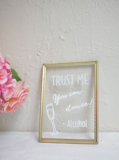 Trust me you can dance. Hand painted framed glass sign for wedding or event. Custom designed and personalized.