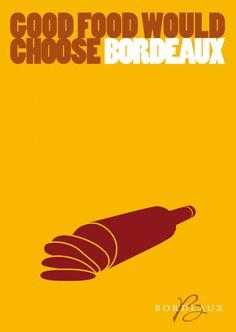 """""""Good food would choose Bordeaux"""" – Bordeaux Wine. #poster #graphic #illustration"""