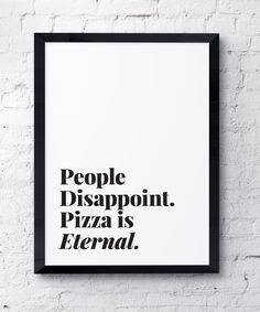 Pizza is Eternal Art Print by swellmadeco on Etsy Disappointment In People, Pizza Day, Pizza Life, National Pizza, How To Better Yourself, Word Art, True Quotes, Quote Of The Day, Letter Board