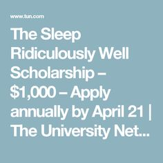 The Sleep Ridiculously Well Scholarship – $1,000 – Apply annually by April 21 | The University Network