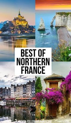 The Best Of Northern France Bucket List Stops To Put On Your Northern France Itinerary Best Things To See In Normandy What To Do In Northern France Travel Tips How To Visit Mont St Michel And Honfelur In France Europe Travel Tips, European Travel, Travel Advice, Travel Guides, Travel Destinations, Travel Goals, Travel Hacks, Travel Bag, Travel Info