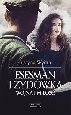 """""""SS man and Jewess. War and love"""" Justyna Wydra  epic <3"""