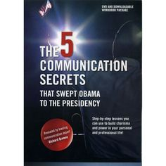 The 5 Communication Secrets that Swept Obama to the Presidency [PN4129.15 .F58 2009]  The video incorporates passages from many of President Obama's finest speeches and uses these examples to explore tone of voice; body language; verbal language; message content and fluency in visual, auditory, and kinesthetic communication styles