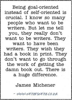 Quotable - James Michener...ok. How's this: I want to be paid for doing what I love. Sound good? Good. Ok, moving on...world illiteracy.... {ME}