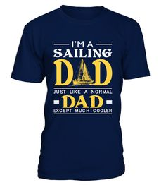 """# I'm A Sailing Dad .  Special Offer, not available anywhere else!      Available in a variety of styles and colors      Buy yours now before it is too late!      Secured payment via Visa / Mastercard / Amex / PayPal / iDeal      How to place an order            Choose the model from the drop-down menu      Click on """"Buy it now""""      Choose the size and the quantity      Add your delivery address and bank details      And that's it!"""