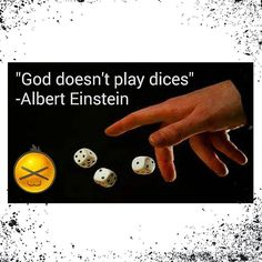 Top 100 albert einstein quotes photos #quotes #alberteinsteinquotes #einateonquotes #dice #dices #dado #dados #hand #barehanded #play #playdice #luck #lucky #unlucky #nice #inventive #God