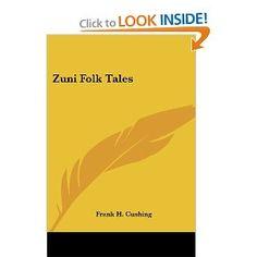 Zuni Folk Tales: Frank H. Cushing: 9781425495466: Amazon.com: Books