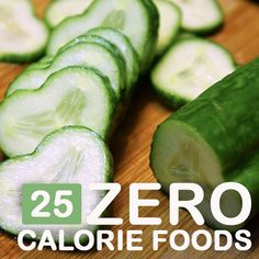 25 Zero Calorie Foods You Should Include In Your Diet.... cucumber, grapefruit, celery, apple, kelp, asparagus, watermelon, broccoli, leafy greens, mushrooms, bell pepper, squash, zucchini, turnips, green tea, carrots, lettuce, lemon, garlic, apricots, tomatoes, cabbage, beets, cauliflower, and kale! I eat all but 3 of these anyway!