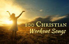 Christian Workout Music: 100 Uplifting Songs