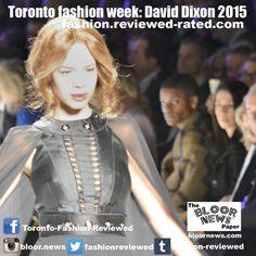 @daviddixoninc toronto fashion week #WMCFW @WMCFashionWeek Toronto Fashion Week