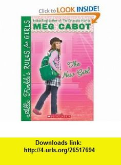 The New Girl (Allie Finkles Rules for Girls, Book 2) (9780545040426) Meg Cabot , ISBN-10: 0545040426  , ISBN-13: 978-0545040426 ,  , tutorials , pdf , ebook , torrent , downloads , rapidshare , filesonic , hotfile , megaupload , fileserve