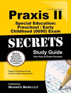 Praxis II Special Education: Preschool/Early Childhood 0690 Exam Secrets Study Guide: Praxis II Test Review for t...
