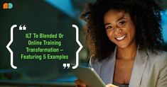 #ILT To #Blended Or #Online #Training Transformation – Featuring 5 Examples
