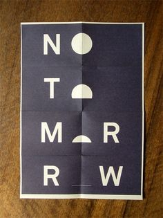 No Tomorrow. I chose this design because it was fun and clever at the same time.