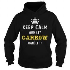 I Love  KEEP CALM AND LET GARROW HANDLE IT T shirts