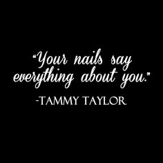 Nail quote by Tammy Taylor