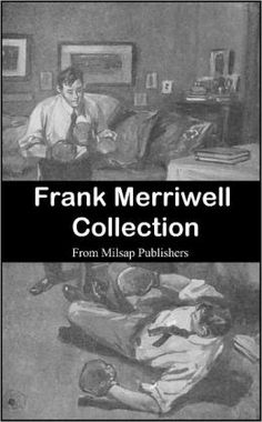 Frank Merriwell Collection (includes ten complete works from Burt L. Standish)