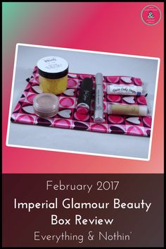 February 2017 Imperial Glamour Beauty Box Review   Subscription Box   Makeup   Skincare   Lips