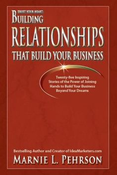 I'm honored to be a contributing author in Marnie Pehrson's, Building Relationships That Build Your Business