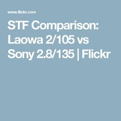 STF Comparison: Laowa 2/105 vs Sony 2.8/135 | Flickr