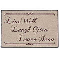 Leave Soon Doormat.  Let your sense of humor welcome your guests with this humorous and durable doormat.