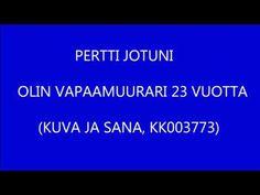 PERTTI JOTUNI - Olin vapaamuurari 23 vuotta (Kuva ja Sana, KK003773)
