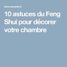 10 astuces du Feng Shui pour décorer votre chambre