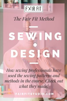 The Fair Fit Method Sewing + Design - How sewing professionals have used the sewing patterns and methods in the course — Fair Fit Studio Sewing Stitches, Sewing Patterns, Fashion Design Classes, Sewing Hems, Become A Fashion Designer, Learn To Sew, Custom Clothes, Things That Bounce, Fitness