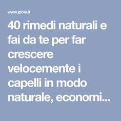 40 rimedi naturali e fai da te per far crescere velocemente i capelli in modo naturale, economico e fai da te