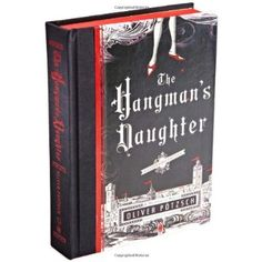 The Hangman's Daughter: Oliver Pötzsch.  Remind me to buy this for myself.