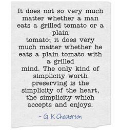 It does not so very much matter whether a man eats a grilled...