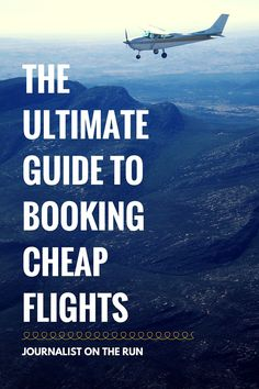 THE ULTIMATE GUIDE TO BOOKING CHEAP FLIGHTS